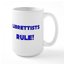 Librettists Rule! Mug