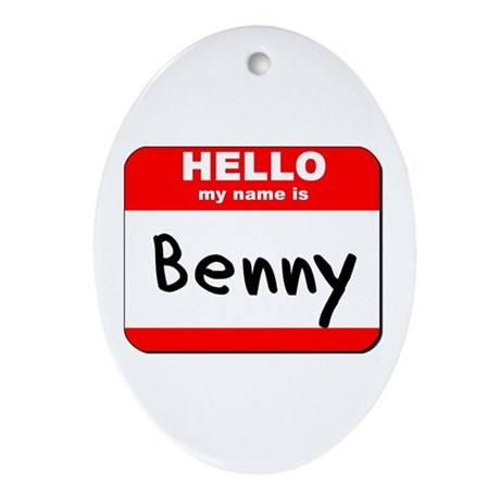 Hello my name is Benny Oval Ornament