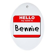 Hello my name is Bennie Oval Ornament