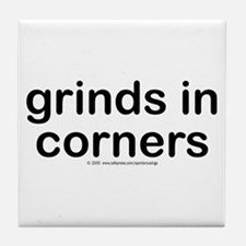 Grinds in corners. Tile Coaster
