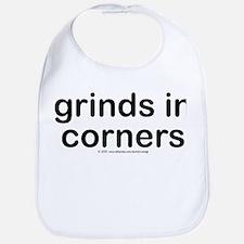 Grinds in corners. Bib