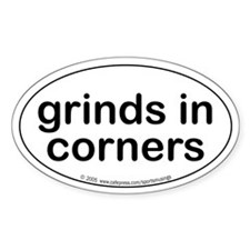 Grinds in corners. Oval Decal