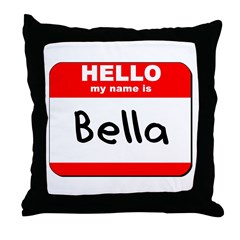 Hello my name is Bella Throw Pillow