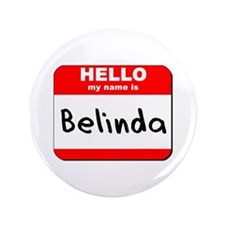 """Hello my name is Belinda 3.5"""" Button"""