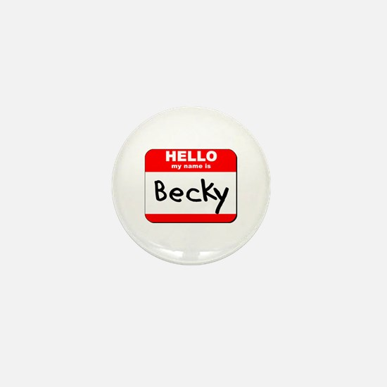 Hello my name is Becky Mini Button