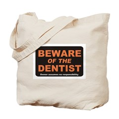 Beware / Dentist Tote Bag