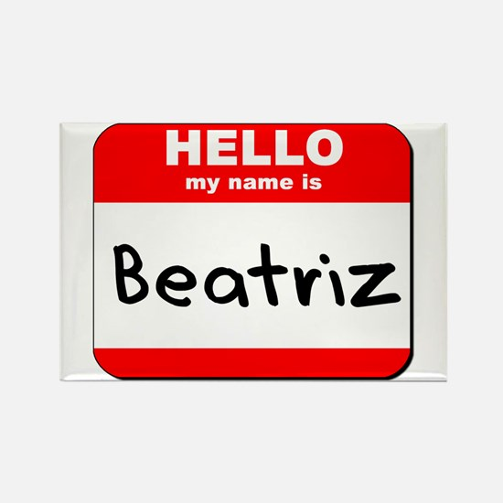 Hello my name is Beatriz Rectangle Magnet