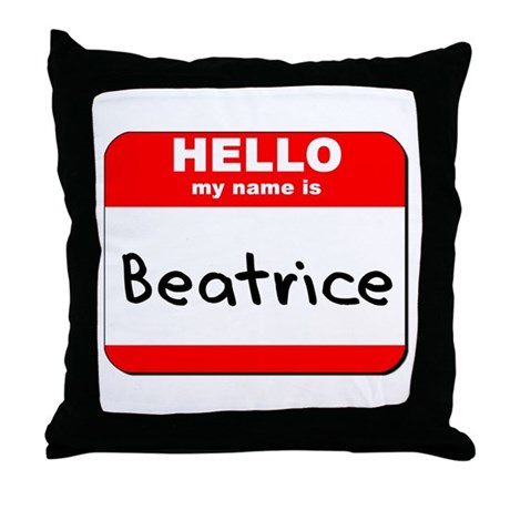Hello my name is Beatrice Throw Pillow
