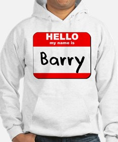 Hello my name is Barry Hoodie