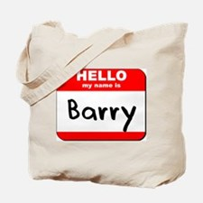 Hello my name is Barry Tote Bag