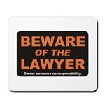 Beware / Lawyer Mousepad