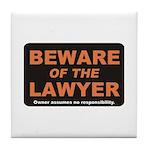 Beware / Lawyer Tile Coaster
