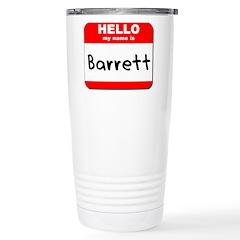 Hello my name is Barrett Stainless Steel Travel Mu