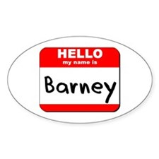 Hello my name is Barney Oval Decal