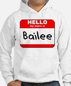 Hello my name is Bailee Hoodie Sweatshirt