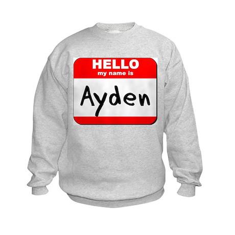 Hello my name is Ayden Kids Sweatshirt