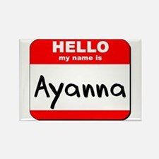 Hello my name is Ayanna Rectangle Magnet
