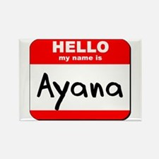 Hello my name is Ayana Rectangle Magnet