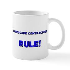 Landscape Contractors Rule! Mug