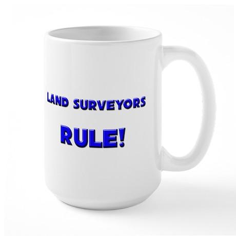 Land Surveyors Rule! Large Mug