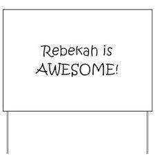 Rebekah Yard Sign