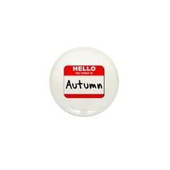 Hello my name is Autumn Mini Button (10 pack)