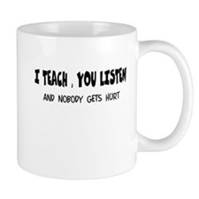 I Teach Nobody Hurt Mug