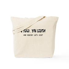 I Teach Nobody Hurt Tote Bag