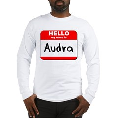 Hello my name is Audra Long Sleeve T-Shirt