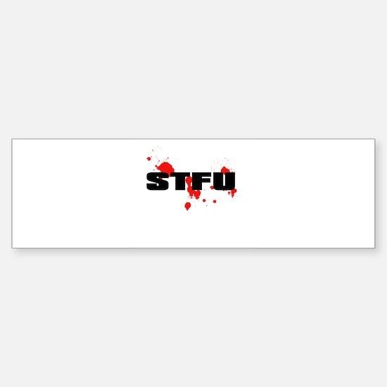 Get STFU Bumper Bumper Bumper Sticker