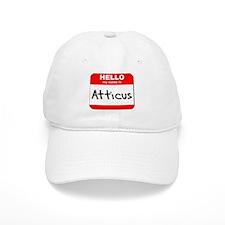 Hello my name is Atticus Baseball Cap