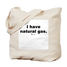 I have natural gas - Tote Bag