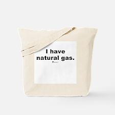 I have natural gas - Tote Bag