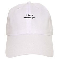 I have natural gas - Baseball Cap