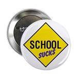 School Sucks Sign Button