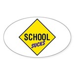 School Sucks Sign Oval Sticker