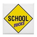 School Sucks Sign Tile Coaster