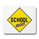 School Sucks Sign Mousepad