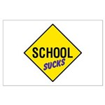 School Sucks Sign Large Poster