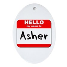 Hello my name is Asher Oval Ornament