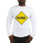 School Sign Long Sleeve T-Shirt
