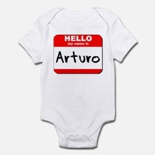 Hello my name is Arturo Infant Bodysuit
