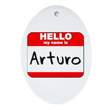 Hello my name is Arturo Oval Ornament