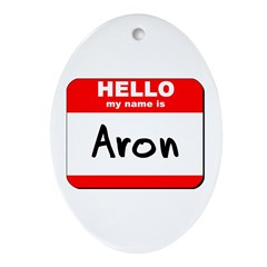 Hello my name is Aron Oval Ornament