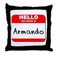 Hello my name is Armando Throw Pillow