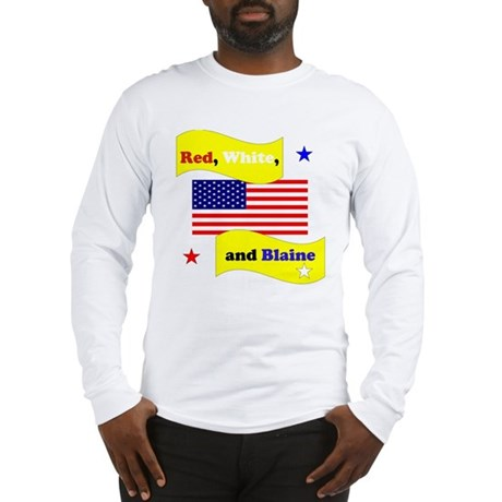 Red White and Blaine Long Sleeve T-Shirt