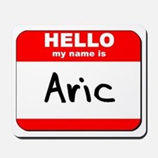 Hello my name is Aric Mousepad