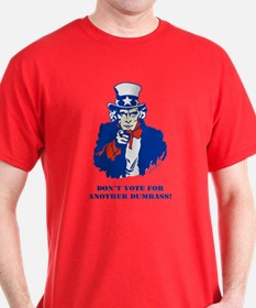 Don't Vote for another Dumbass! T-Shirt