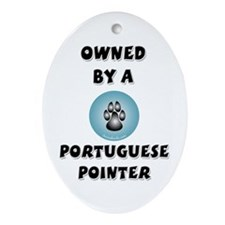 Owned by a Portuguese Pointer Keepsake (Oval)