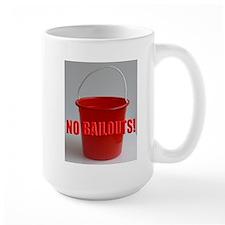 No Bailouts! Mug